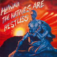 HAWAII [US]-Cover: »The Natives Are Restless« [AXE KILLER RECORDS]